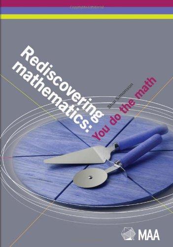 Rediscovering Mathematics: You Do the Math: Shai Simonson