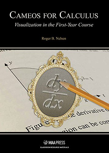 9780883857885: Cameos for Calculus: Visualization in the First-Year Course (Classroom Resource Materials)