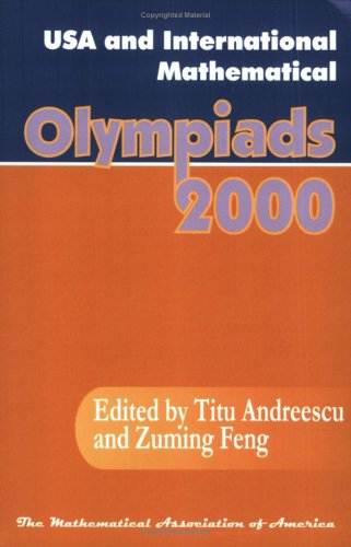 USA and International Mathematical Olympiads (Maa Problem: Andreescu, Titu, Feng,
