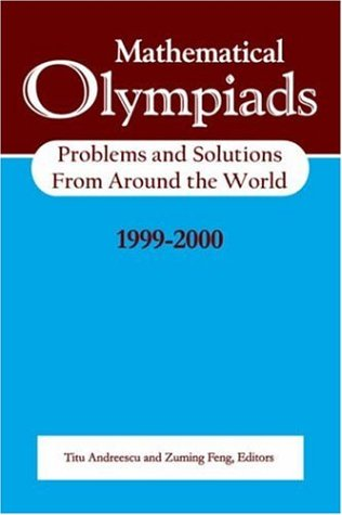 9780883858059: Mathematical Olympiads: Problems and Solutions from Around the World, 1999-2000 (MAA Problem Book Series)