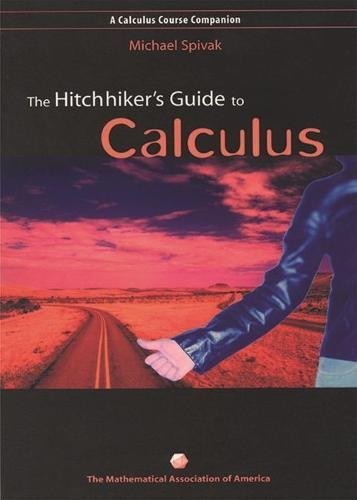 9780883858127: The Hitchhiker's Guide to Calculus: A Calculus Course Companion