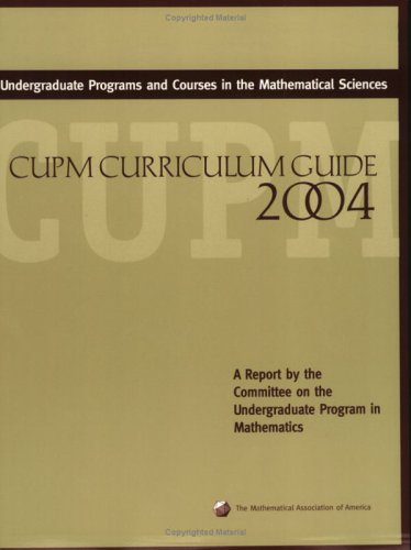 9780883858141: Undergraduate Programs and Courses in the Mathematical Sciences: Cupm Curriculum Guide 2004