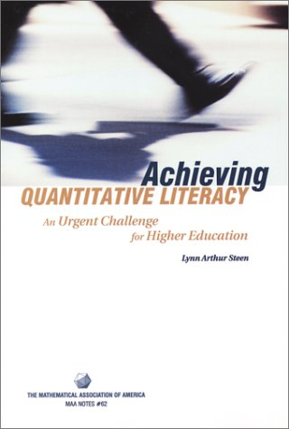 9780883858165: Achieving Quantitative Literacy: An Urgent Challenge for Higher Education
