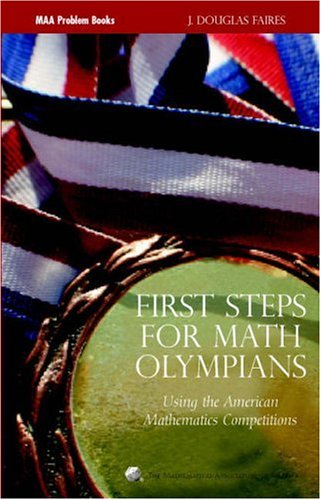 9780883858226: First Steps for Math Olympians: Using the American Mathematics Competitions (MAA Problem Book Series)