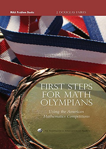 9780883858240: First Steps for Math Olympians: Using the American Mathematics Competitions (Problem Books) (MAA Problem Book Series)