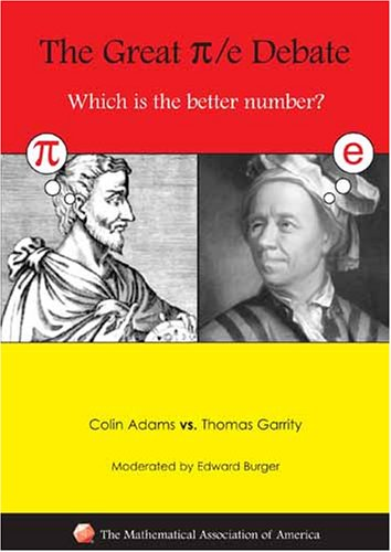 9780883859001: The Great Pi/ e Debate: Which Is the Better Number?