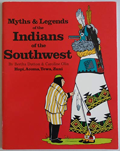 Myths and legends of the Indians of the Southwest: Hopi, Acoma, Tewa, Zuni.