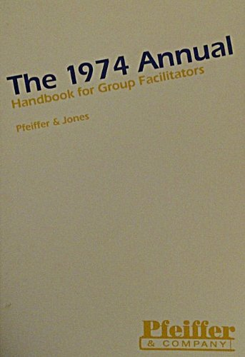 1974 Annual Handbook for Group Facilitators: John E. Jone;