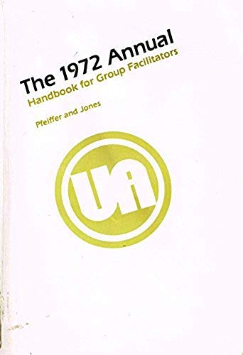 The Annual, 1972 (Series in Human Relations: Editor-J. William Pfeiffer;