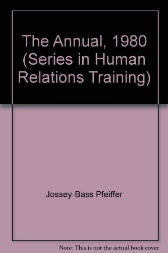 The Annual, 1980 (Series in Human Relations Training): Jossey-Bass Pfeiffer