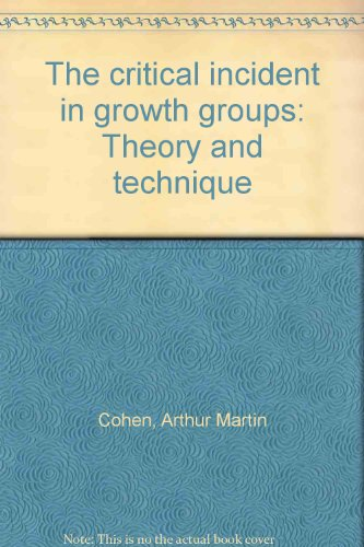 9780883901014: The critical incident in growth groups: Theory and technique