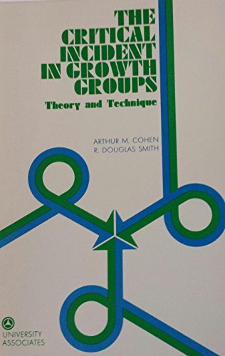 9780883901021: Critical Incident in Growth Groups: Theory and Technique