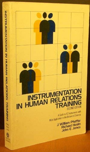 Instrumentation in Human Relations Training: A Guide: J. William Pfeiffer,