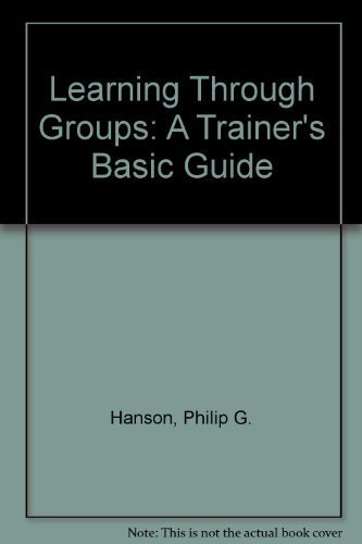 9780883901656: Learning Through Groups: A Trainer's Basic Guide