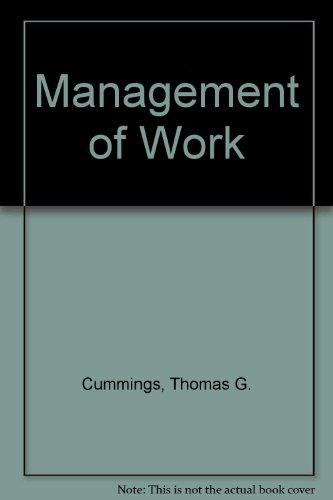 Management of Work: Thomas G. Cummings
