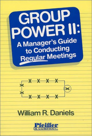 9780883902363: Group Power II: A Manager's Guide to Conducting Regular Meetings (Vol 2)