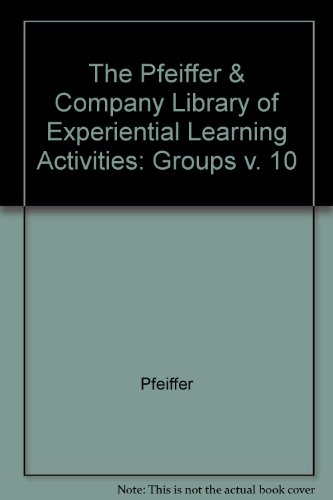 9780883903919: Pfeiffer & Company Library, of Experiential Learning Activities: Groups (Volume 10)