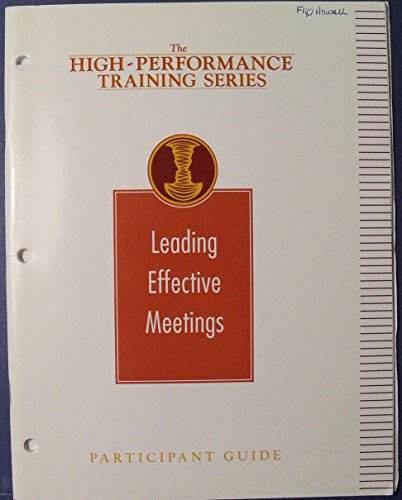 9780883904626: Leading Effective Meetings (The high-performance training series)