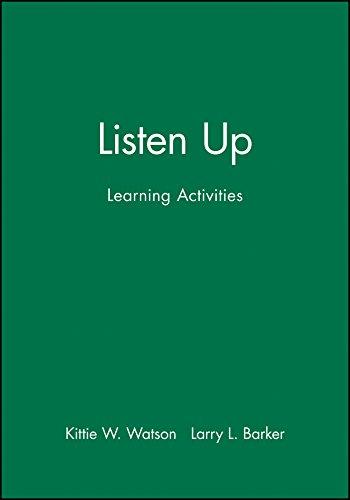 Listen Up: Learning Activities: Kittie W. Watson,