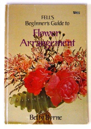 9780883910542: Fell's beginner's guide to flower arrangement