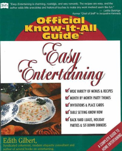 Easy Entertaining (Fell's Official Know-It-All Guide): Gilbert, Edith