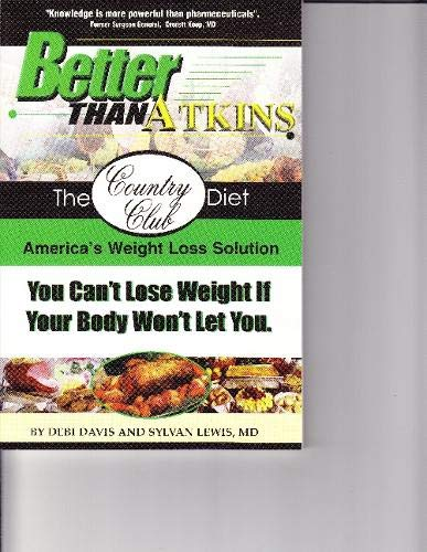 9780883911181: Better Than Atkins: The Country Club Diet : America's Weight Solution