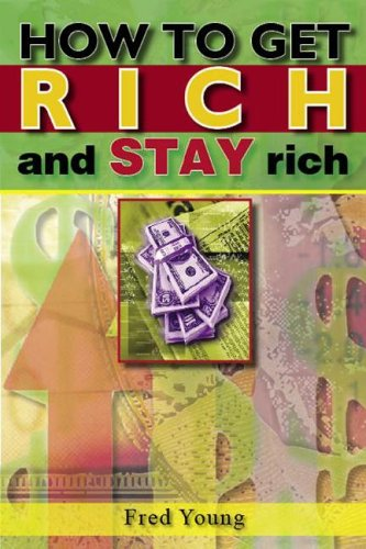 9780883911457: How to Get Rich and Stay Rich