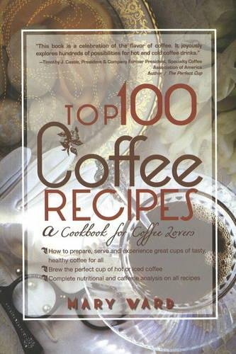 9780883911631: Top 100 Coffee Recipes: A Cookbook for Coffee Lovers