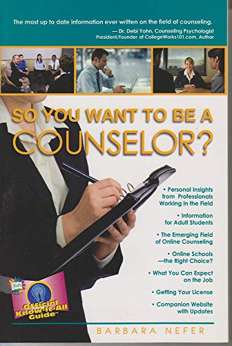 So You Want To Be A Counselor? (Fell's Official Know-It-All Guides): Nefer Psy.D., Dr. Barbara