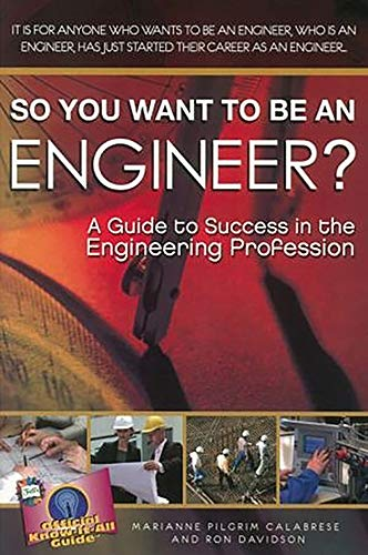 So You Want to Be an Engineer?:A Guide to Success in the Engineering Profession (Fell's ...