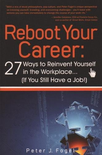 9780883911952: Reboot Your Career: 27 Ways to Reinvent Yourself in the Workplace (If You Still Have a Job!)