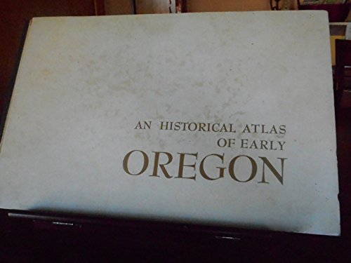 9780883930007: Historical Atlas of Early Oregon (Historical Cartographic Publications)