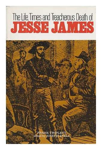 9780883940013: The life, times, and treacherous death of Jesse James