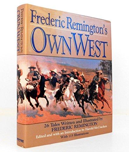 Beispielbild für Frederic Remington's Own West - The Great Western Artist's Eyewitness Accounts Of His Expeditions & Adventures. zum Verkauf von HPB Inc.