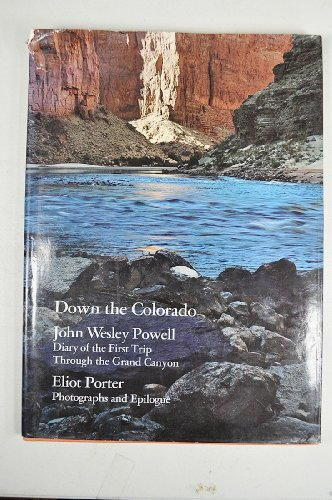 Down the Colorado. Diary of the First Trip Through the Grand Canyon, 1869, by John Wesley Powell; ...