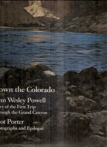 Down the Colorado; John Wesley Powell Diary of the First Trip Through the Grand Canyon
