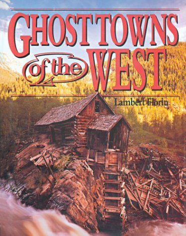 Ghost Towns of the West: Florin, Lambert