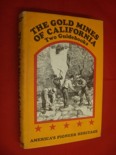 The Gold Mines of California: Two Guide Books