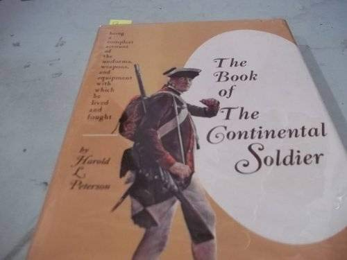 9780883940334: The book of the Continental soldier: Being a compleat account of the uniforms, weapons, and equipment with which he lived and fought