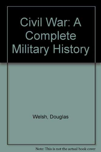 9780883940525: Civil War: A Complete Military History