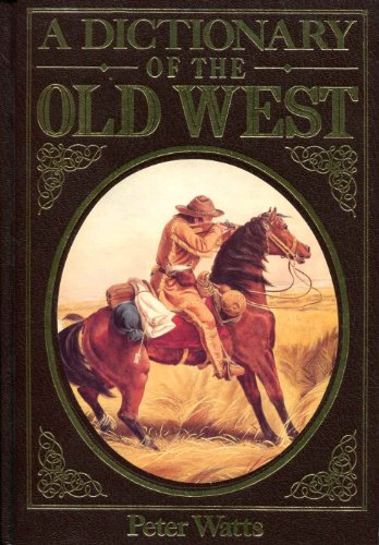 9780883940693: A dictionary of the Old West