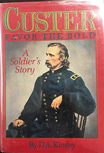 Custer, Favor the Bold, A Soldier's Story