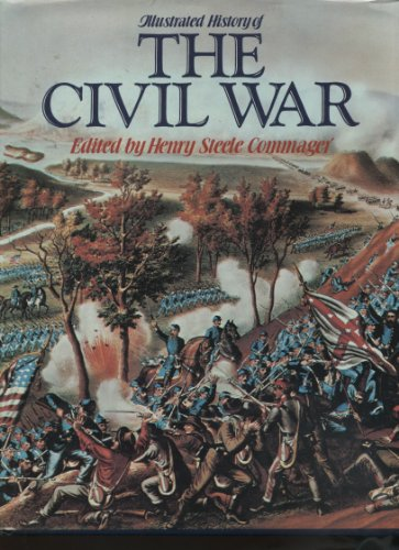 Illustrated History of the Civil War: COMMAGER, HENRY STEELE