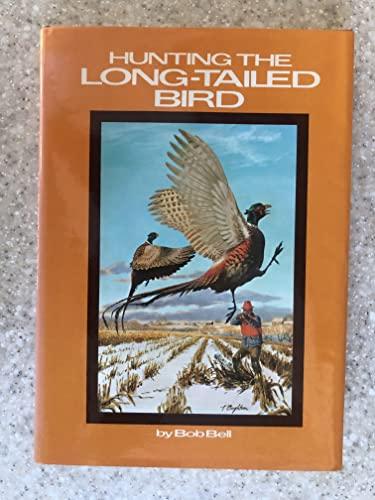 Hunting the Long-Tailed Bird: Bell, Bob