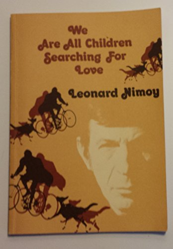 We Are All Children Searching for Love: A Collection of Poems and Photographs: Nimoy, Leonard