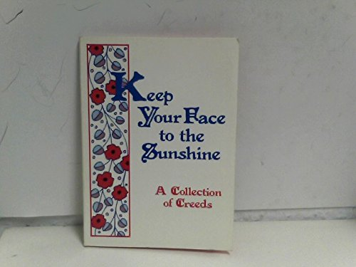 9780883961087: Keep Your Face to the Sunshine (A Collection of Creeds)