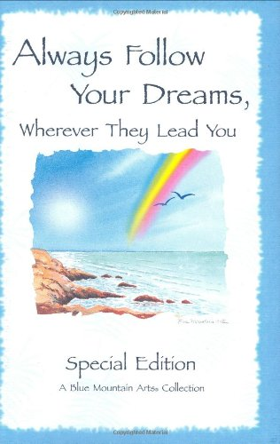 9780883962343: Always Follow Your Dreams: Wherever They Lead You (Blue Mountain Arts Collection)