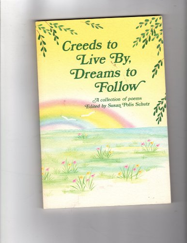 9780883962480: Creeds to Live by Dreams to Follow