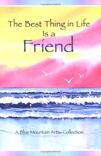 9780883962497: Best Thing in Life Is a Friend: A Blue Mountain Arts Collection (Friendship)