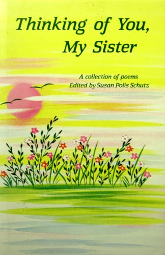 Thinking of You, My Sister : A Collection of Poems